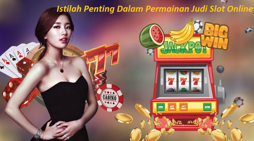 Istilah Penting Dalam Permainan Judi Slot Online