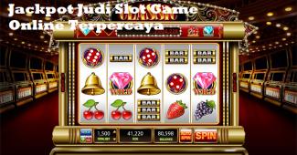 Jackpot Judi Slot Game Online Terpercaya